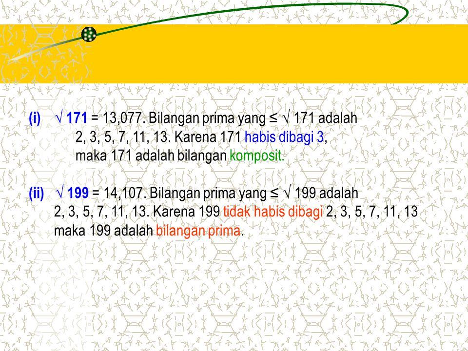 √ 171 = 13,077. Bilangan prima yang ≤ √ 171 adalah