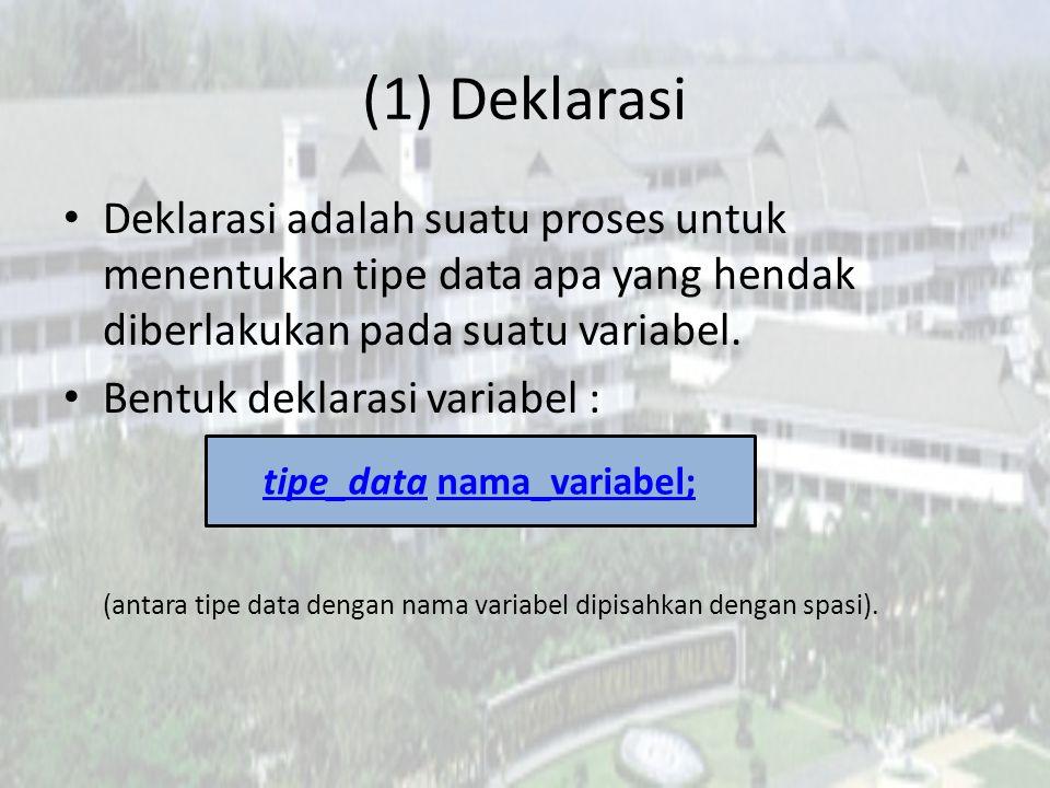 tipe_data nama_variabel;