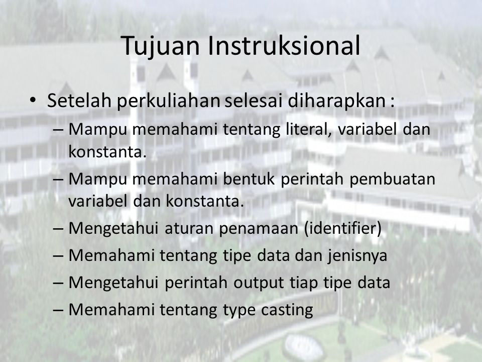 Tujuan Instruksional Setelah perkuliahan selesai diharapkan :