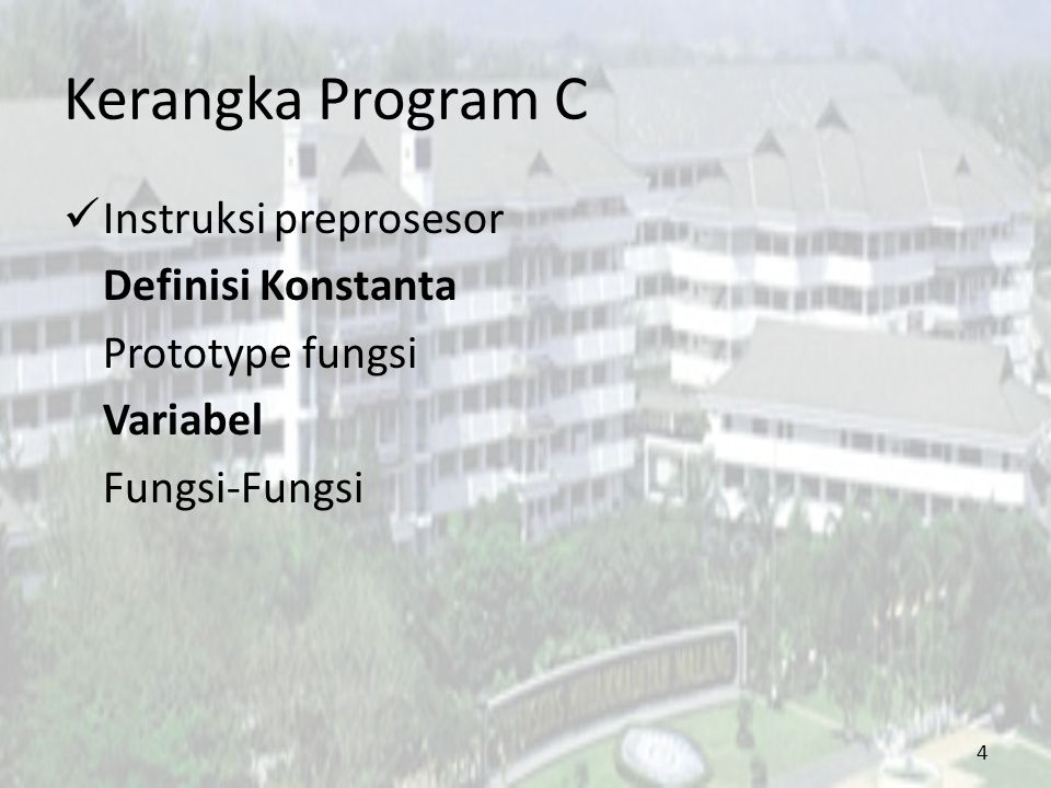 Kerangka Program C Instruksi preprosesor Definisi Konstanta