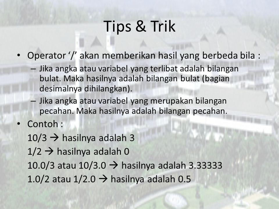 Tips & Trik Operator '/' akan memberikan hasil yang berbeda bila :