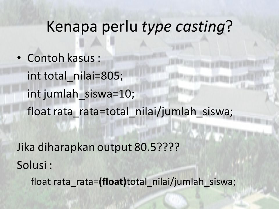 Kenapa perlu type casting