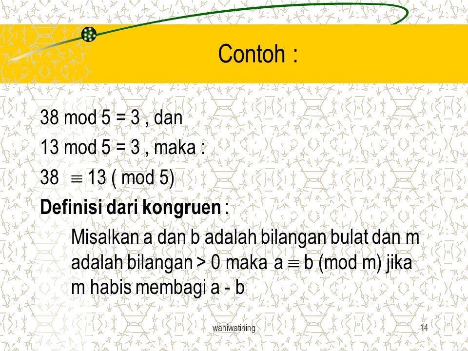 Contoh : 38 mod 5 = 3 , dan 13 mod 5 = 3 , maka :  13 ( mod 5)
