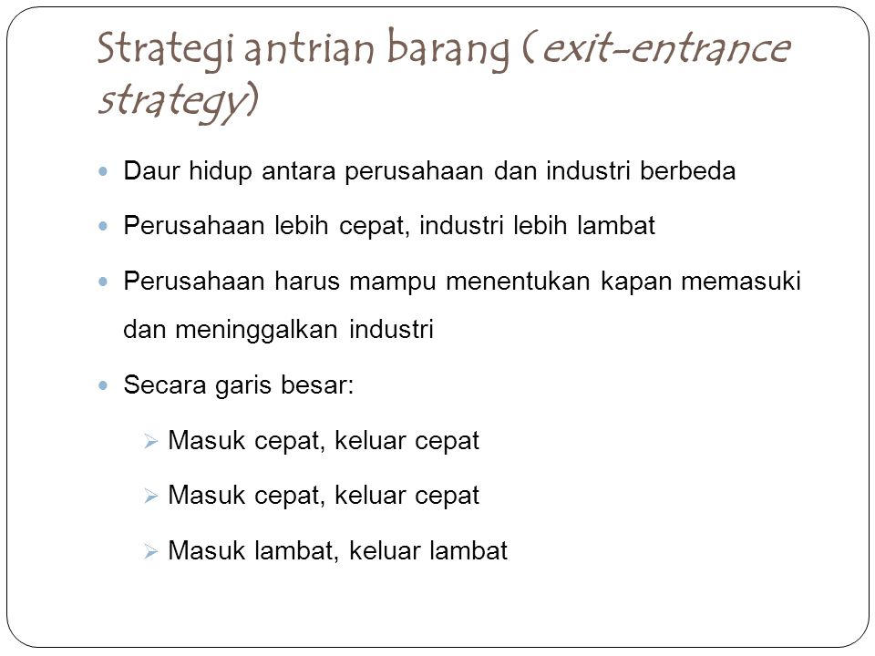Strategi antrian barang (exit-entrance strategy)
