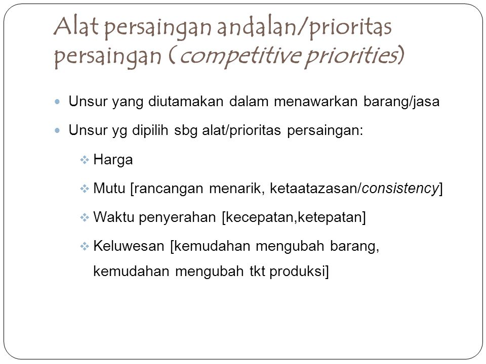 Alat persaingan andalan/prioritas persaingan (competitive priorities)