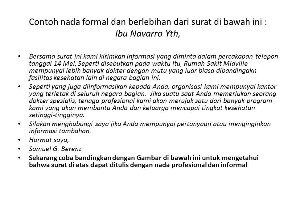 Contoh nada formal dan berlebihan dari surat di bawah ini : Ibu Navarro Yth,
