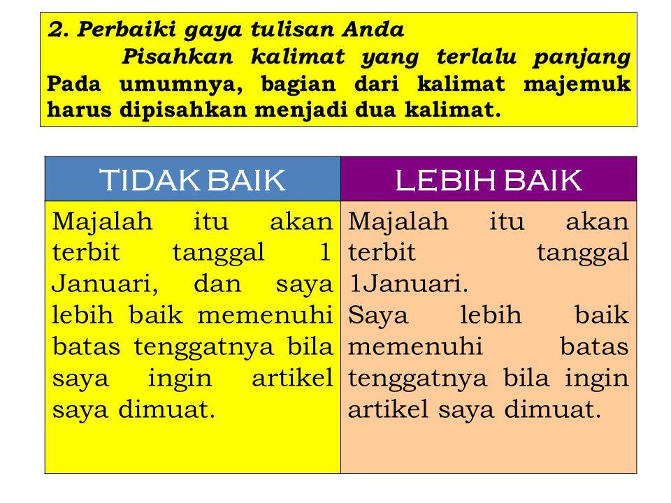 2. Perbaiki gaya tulisan Anda