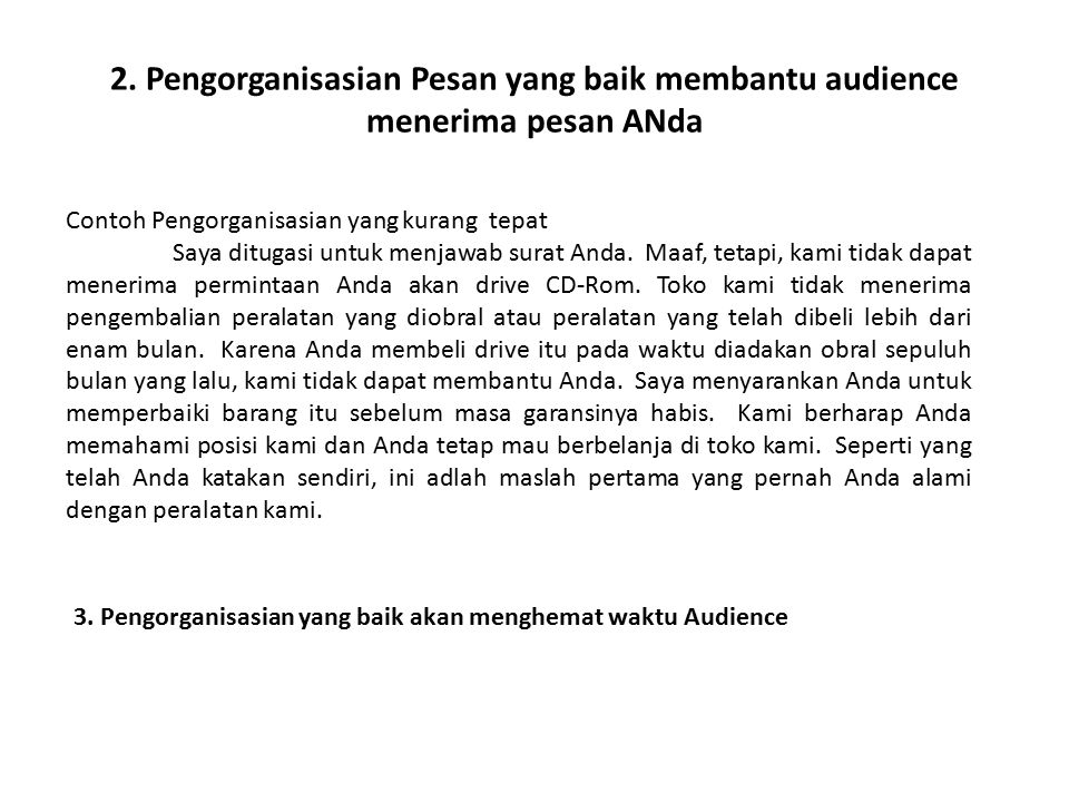 2. Pengorganisasian Pesan yang baik membantu audience menerima pesan ANda