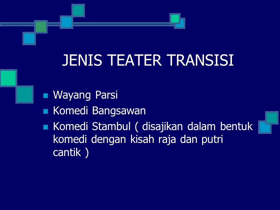 JENIS TEATER TRANSISI Wayang Parsi Komedi Bangsawan