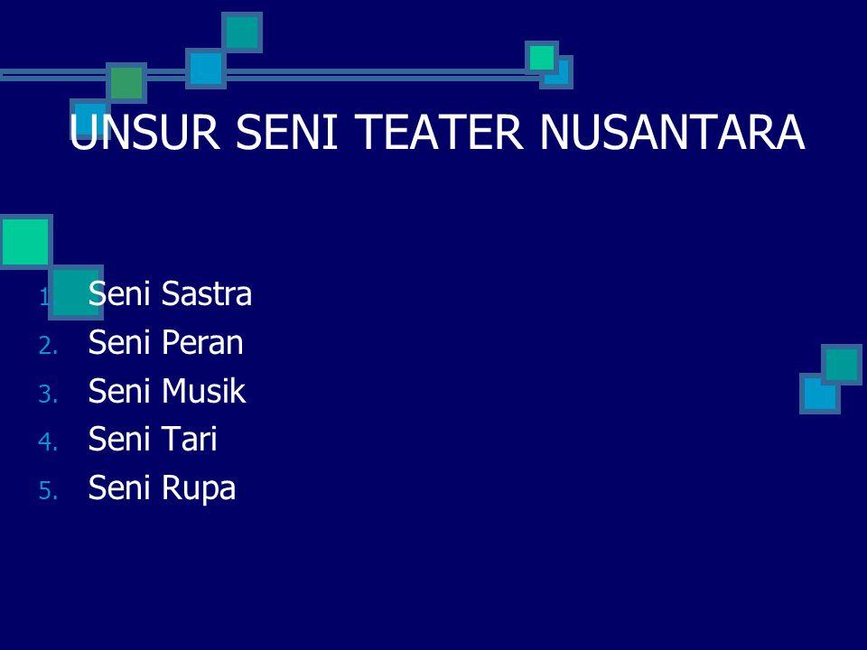 UNSUR SENI TEATER NUSANTARA