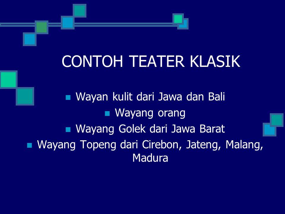 CONTOH TEATER KLASIK Wayan kulit dari Jawa dan Bali Wayang orang