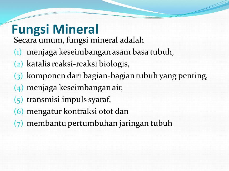 Fungsi Mineral Secara umum, fungsi mineral adalah