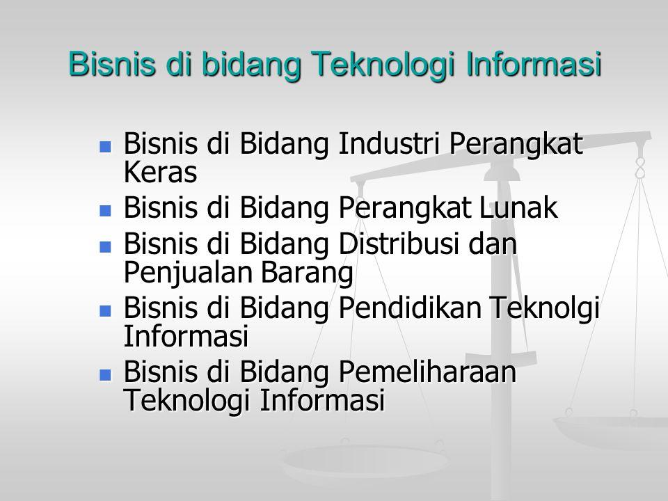 Bisnis di bidang Teknologi Informasi