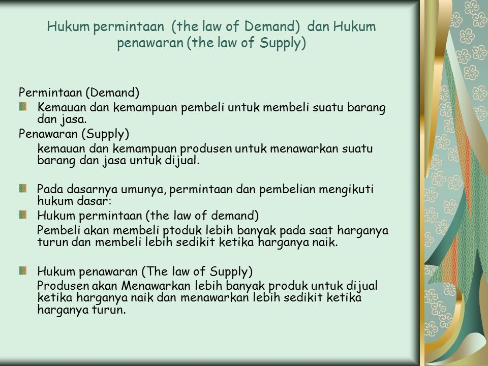 Hukum permintaan (the law of Demand) dan Hukum penawaran (the law of Supply)