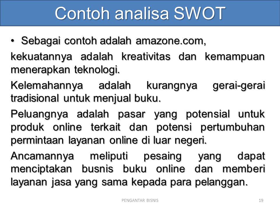Contoh analisa SWOT Sebagai contoh adalah amazone.com,