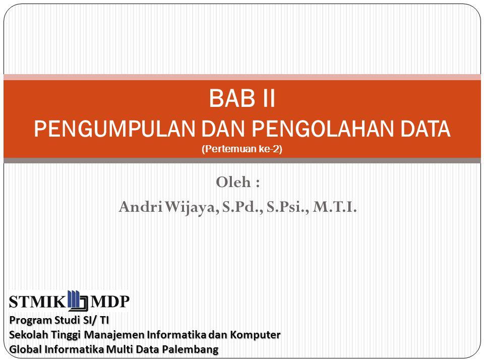 BAB II PENGUMPULAN DAN PENGOLAHAN DATA (Pertemuan ke-2)