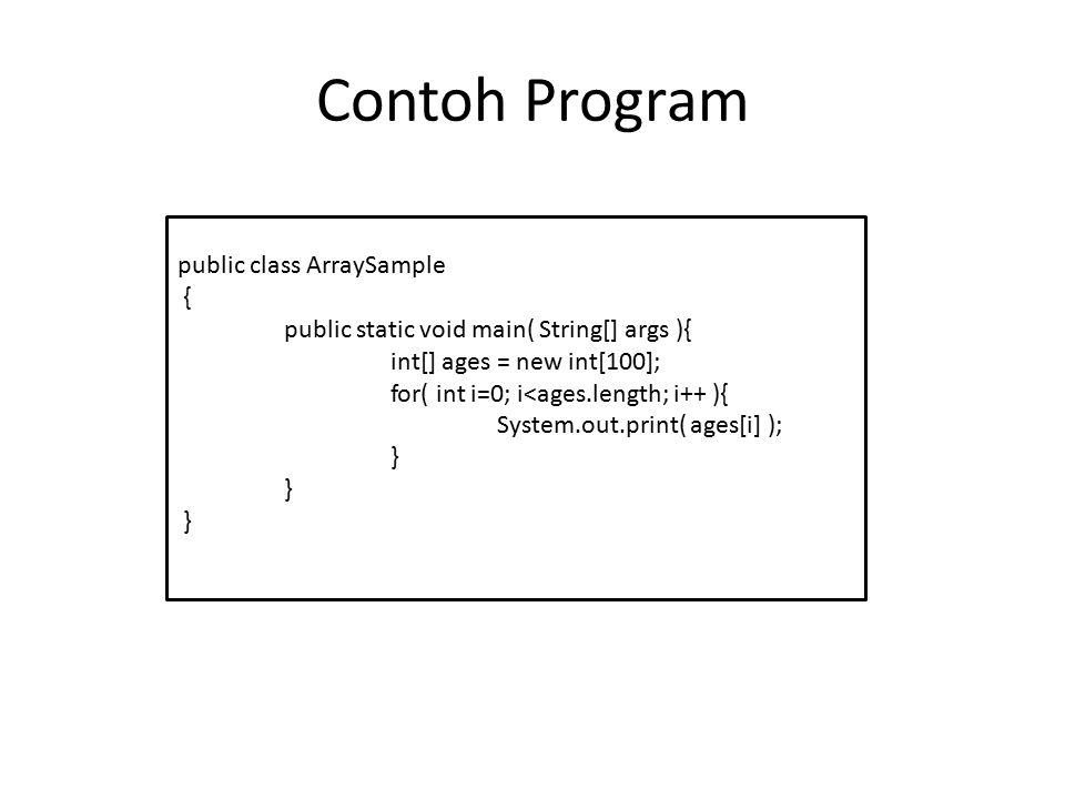 Contoh Program public class ArraySample {