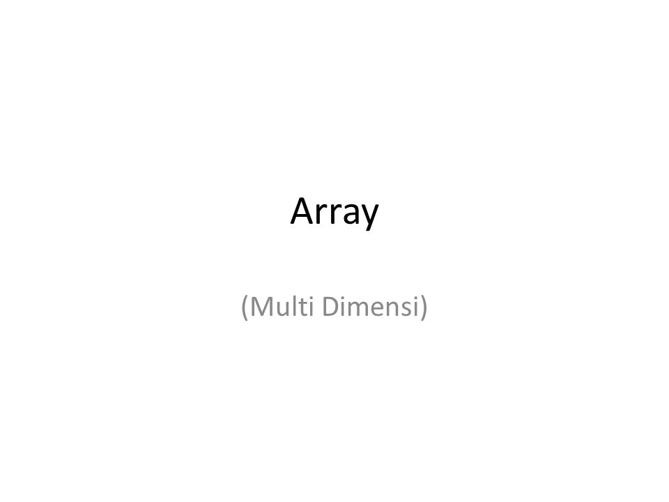 Array (Multi Dimensi)