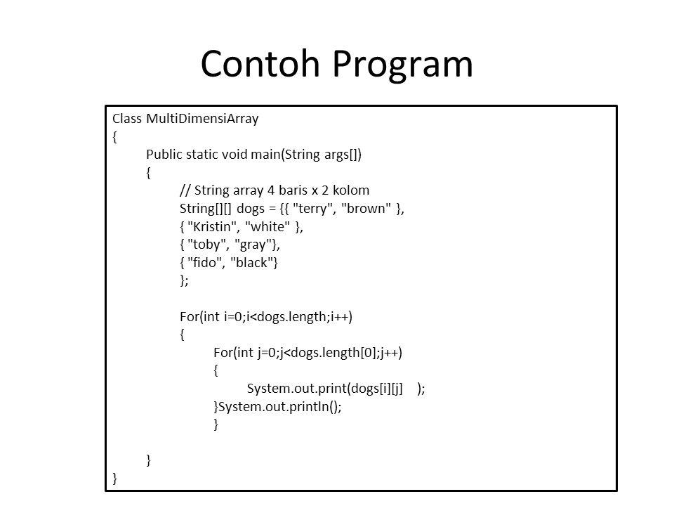 Contoh Program Class MultiDimensiArray {
