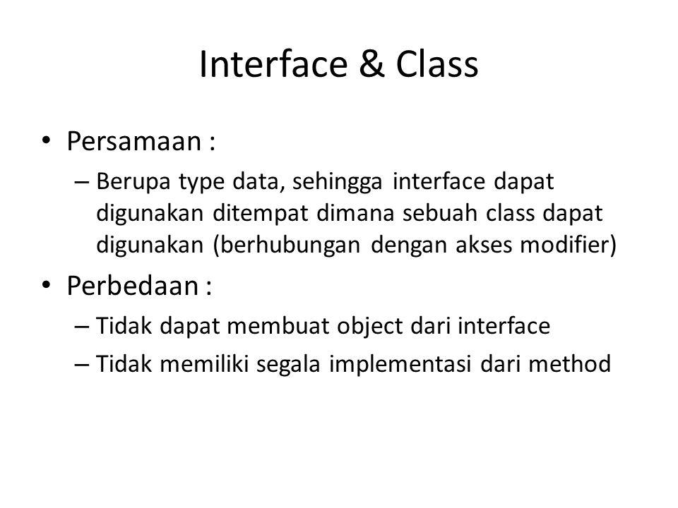 Interface & Class Persamaan : Perbedaan :
