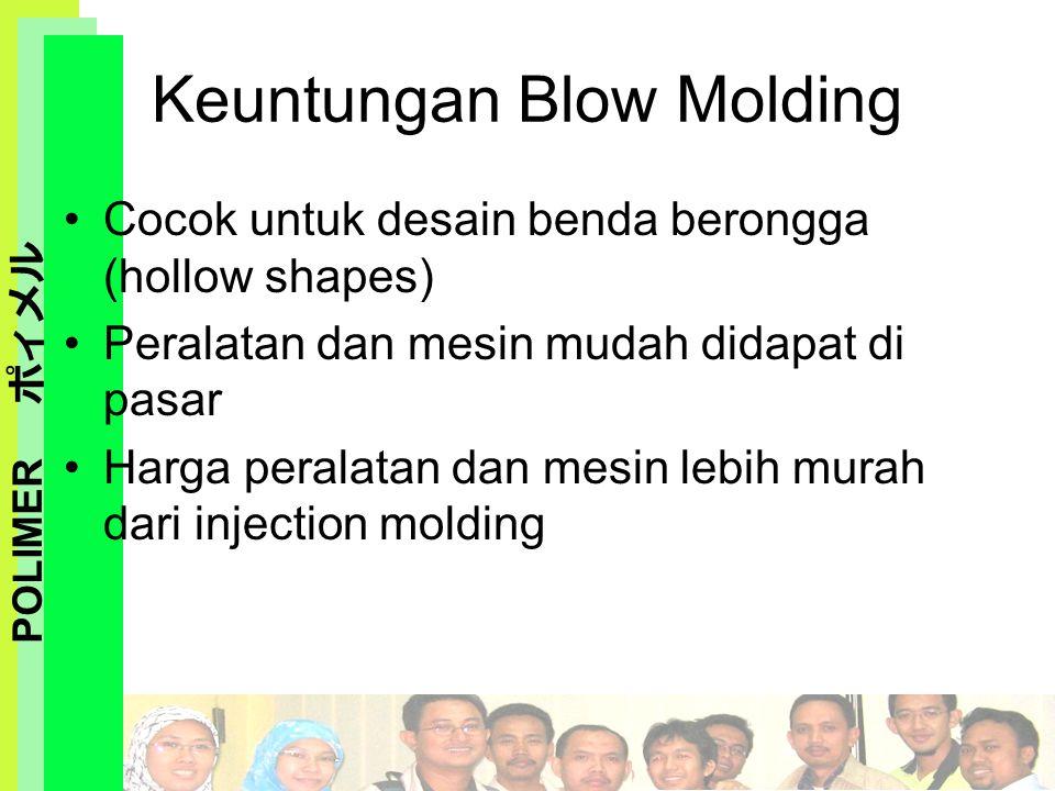 Keuntungan Blow Molding