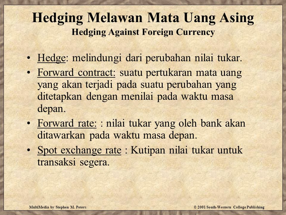 Hedging Melawan Mata Uang Asing Hedging Against Foreign Currency
