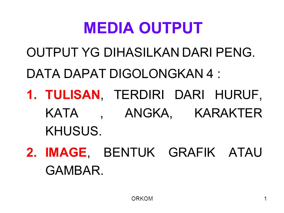 MEDIA OUTPUT OUTPUT YG DIHASILKAN DARI PENG.