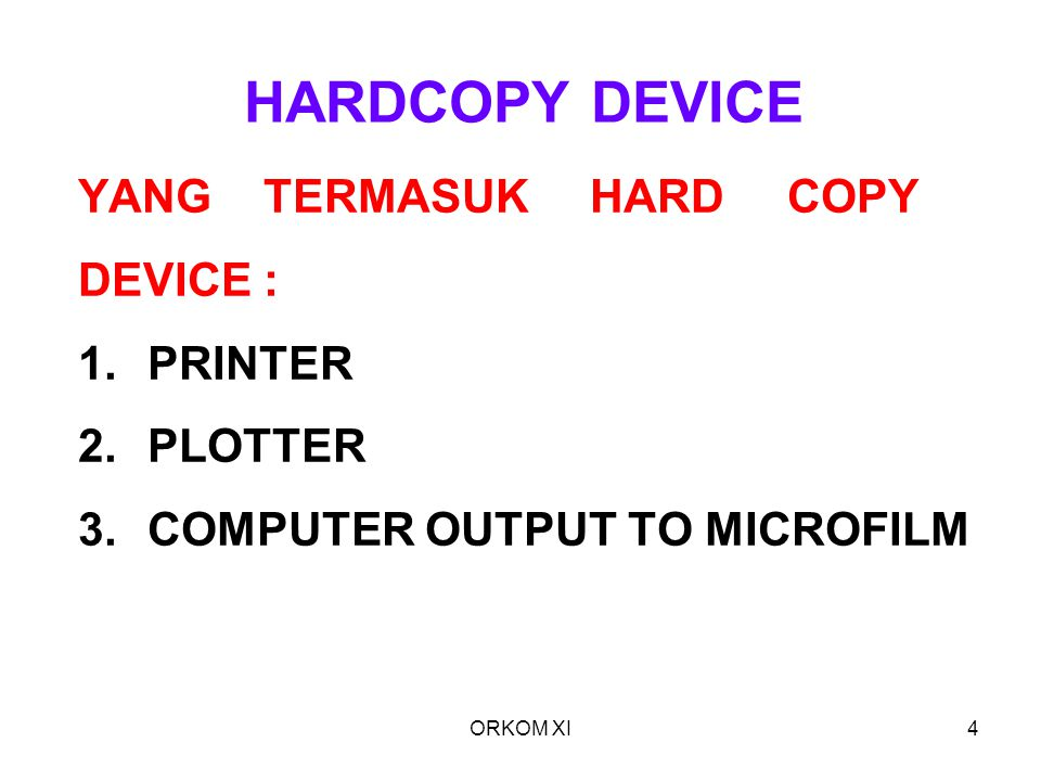 HARDCOPY DEVICE YANG TERMASUK HARD COPY DEVICE : PRINTER PLOTTER