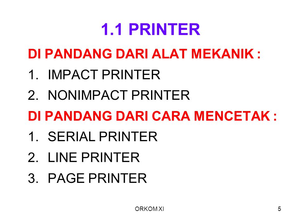 1.1 PRINTER DI PANDANG DARI ALAT MEKANIK : IMPACT PRINTER