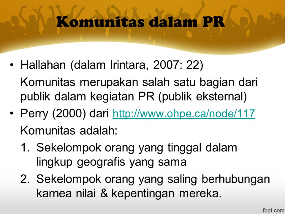 Komunitas dalam PR Hallahan (dalam Irintara, 2007: 22)