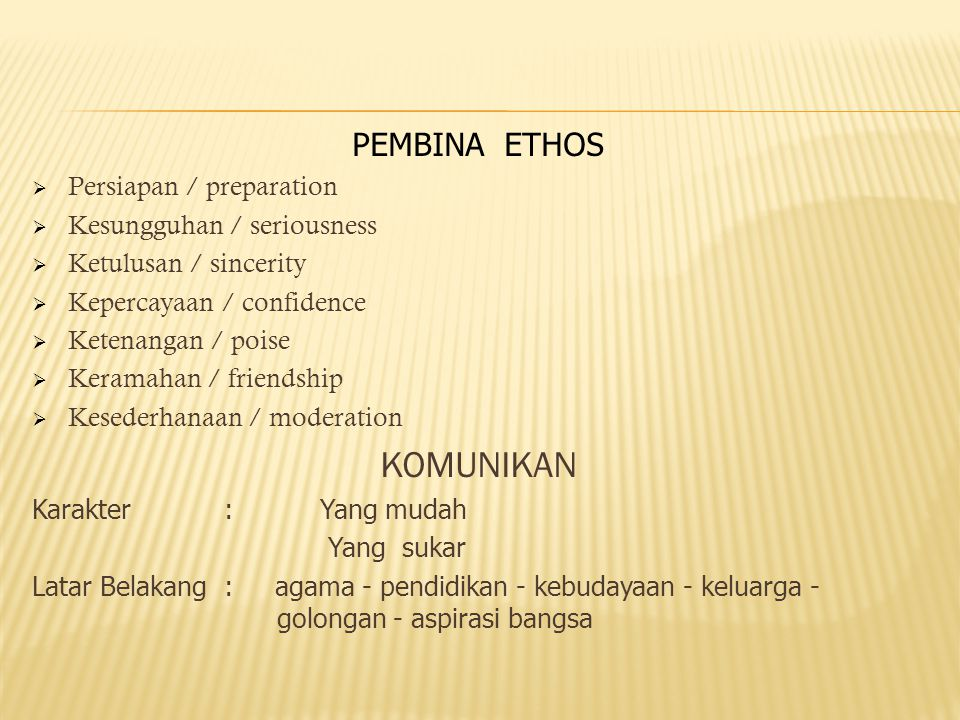 KOMUNIKAN PEMBINA ETHOS Persiapan / preparation