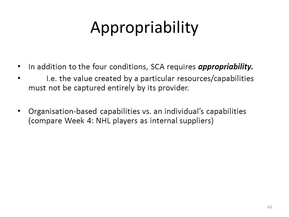 What is Strategy Appropriability. In addition to the four conditions, SCA requires appropriability.