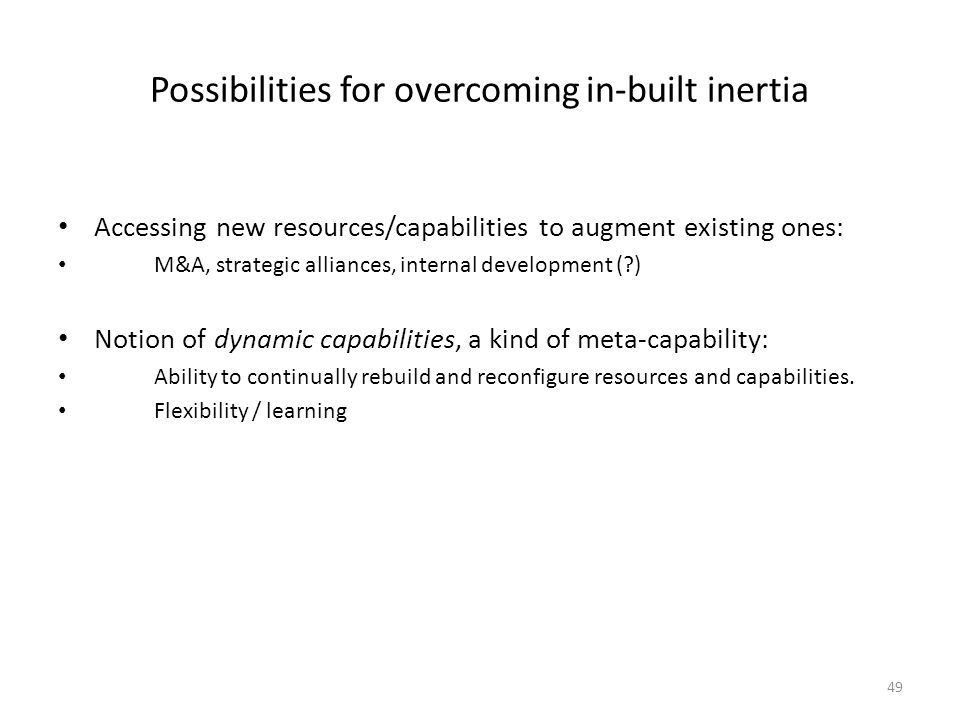 Possibilities for overcoming in-built inertia