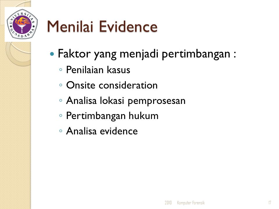 Menilai Evidence Faktor yang menjadi pertimbangan : Penilaian kasus