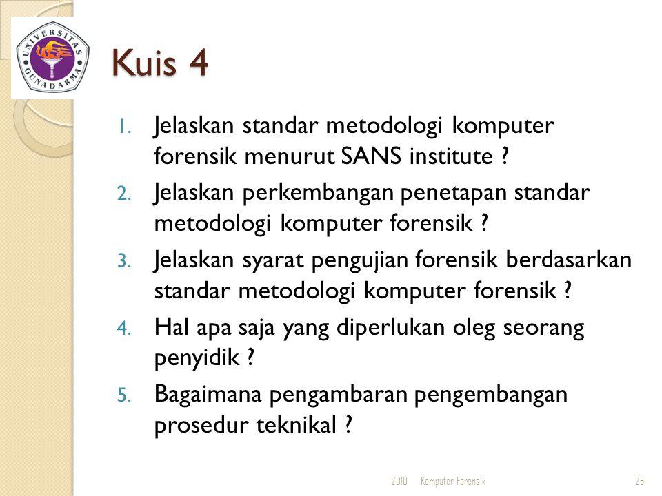 Kuis 4 Jelaskan standar metodologi komputer forensik menurut SANS institute