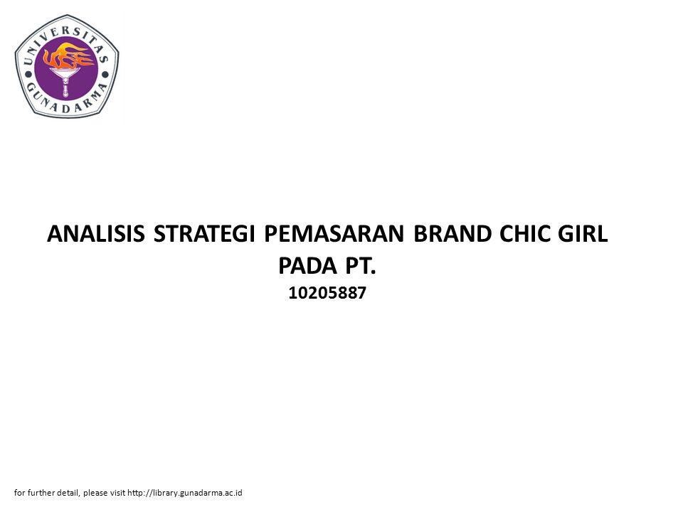 ANALISIS STRATEGI PEMASARAN BRAND CHIC GIRL PADA PT. 10205887