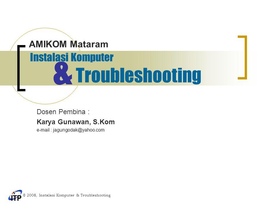 Dosen Pembina : Karya Gunawan, S.Kom e-mail : jagungodak@yahoo.com