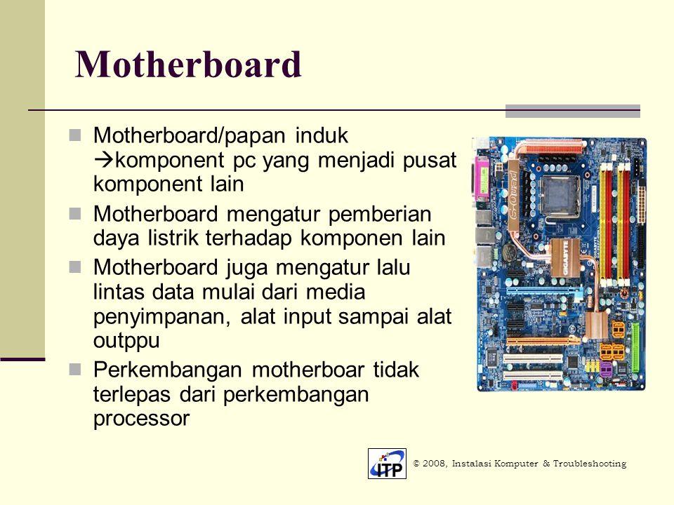 Motherboard Motherboard/papan induk komponent pc yang menjadi pusat komponent lain.