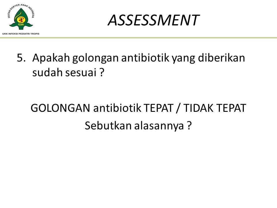 GOLONGAN antibiotik TEPAT / TIDAK TEPAT
