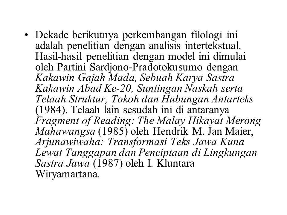 Dekade berikutnya perkembangan filologi ini adalah penelitian dengan analisis intertekstual.