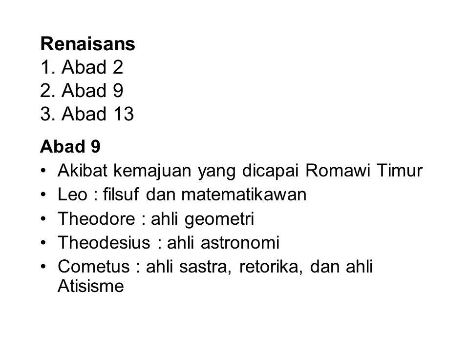 Renaisans 1. Abad 2 2. Abad 9 3. Abad 13