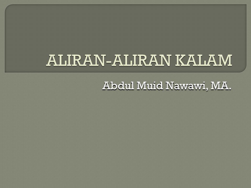 ALIRAN-ALIRAN KALAM Abdul Muid Nawawi, MA.