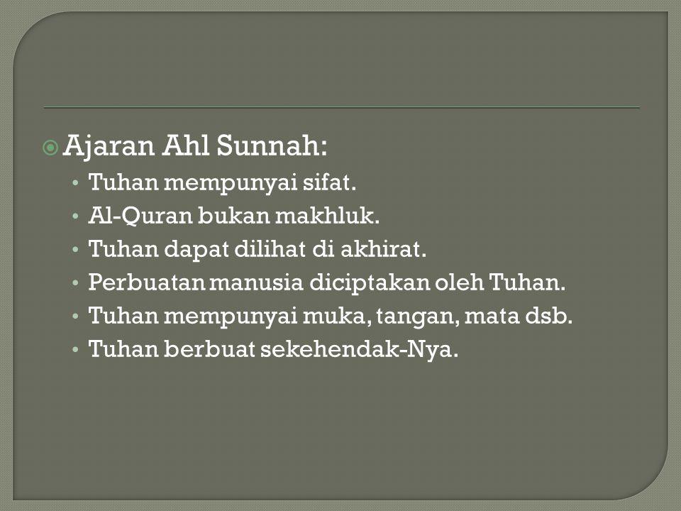 Ajaran Ahl Sunnah: Tuhan mempunyai sifat. Al-Quran bukan makhluk.