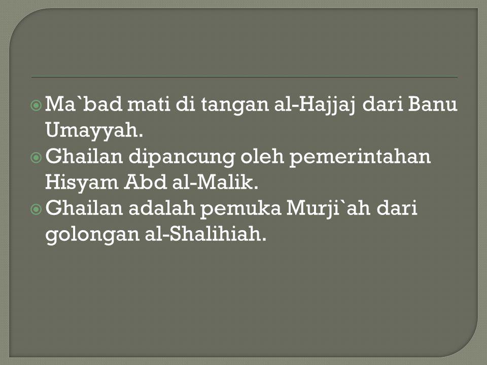 Ma`bad mati di tangan al-Hajjaj dari Banu Umayyah.