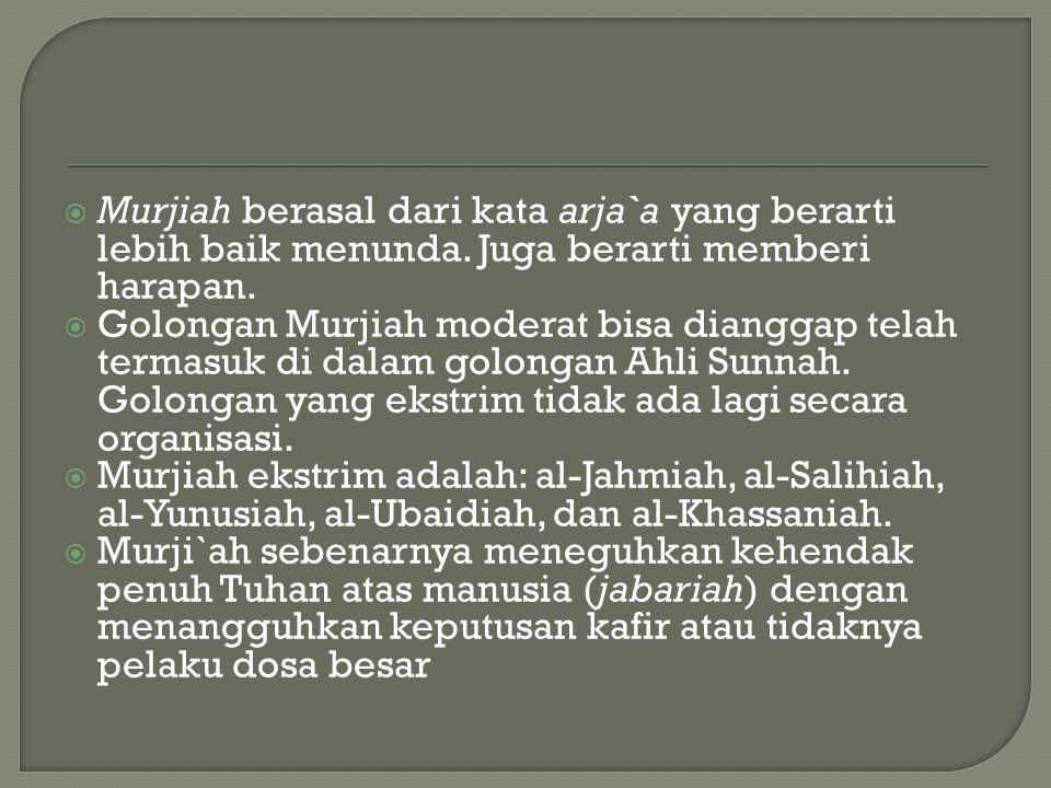 Murjiah berasal dari kata arja`a yang berarti lebih baik menunda