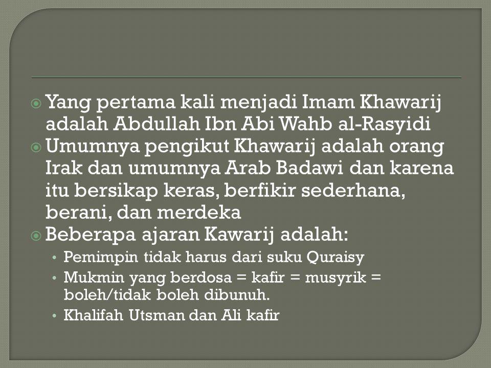 Beberapa ajaran Kawarij adalah:
