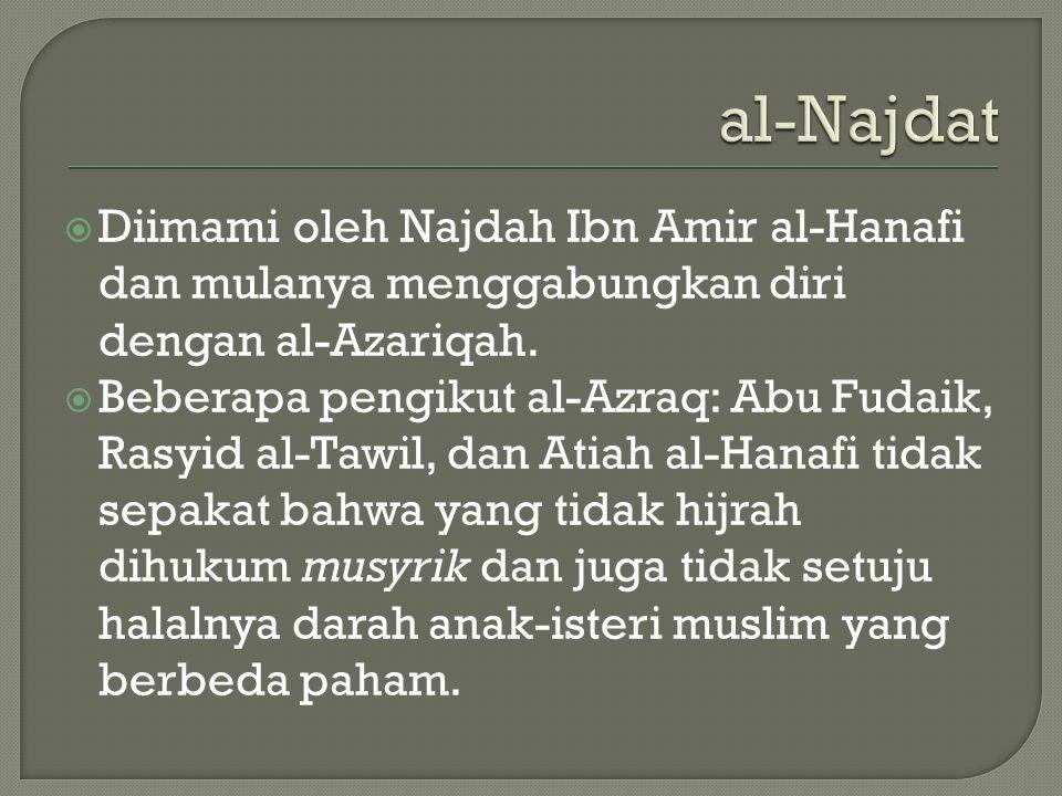 al-Najdat Diimami oleh Najdah Ibn Amir al-Hanafi dan mulanya menggabungkan diri dengan al-Azariqah.