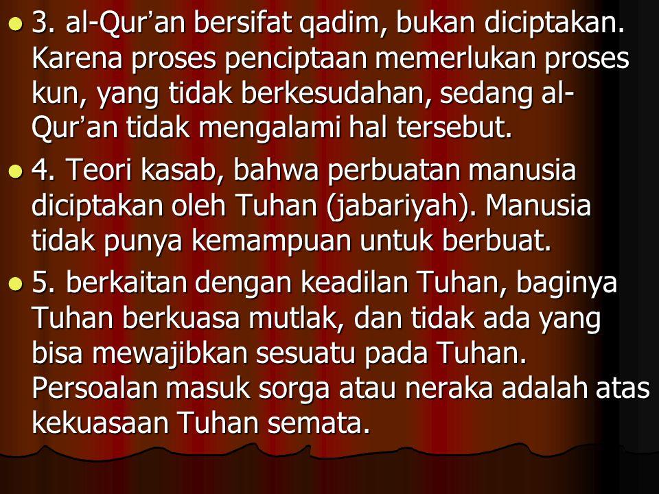 3. al-Qur'an bersifat qadim, bukan diciptakan