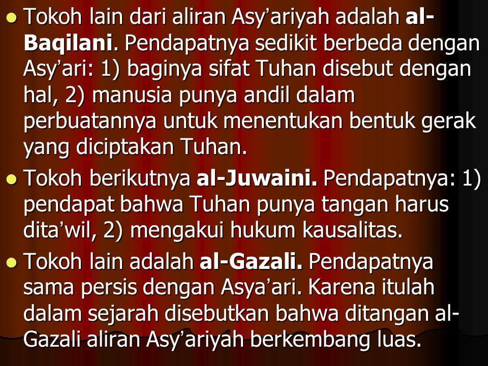 Tokoh lain dari aliran Asy'ariyah adalah al-Baqilani