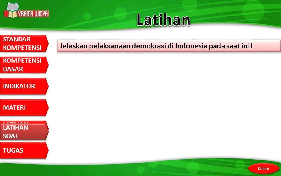 Latihan Jelaskan pelaksanaan demokrasi di Indonesia pada saat ini!